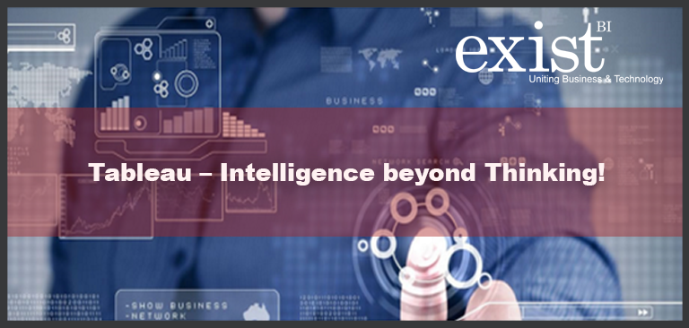 Tableau – Intelligence beyond Thinking