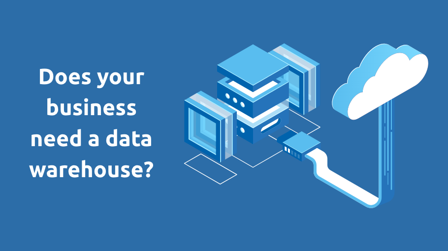 businesses need data warehouse