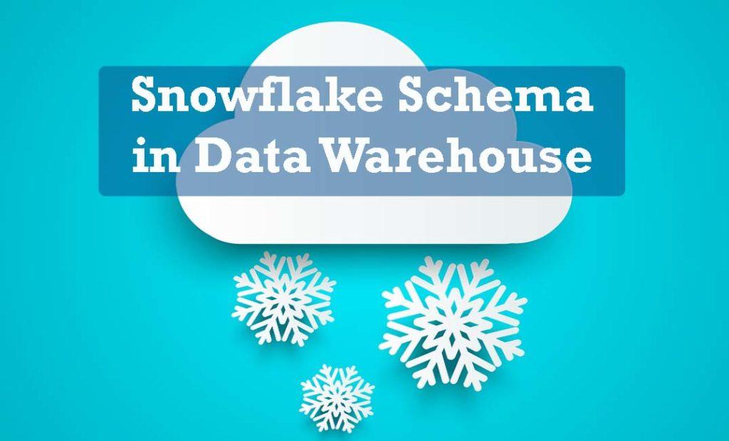Snowflake schema in Data Warehouse